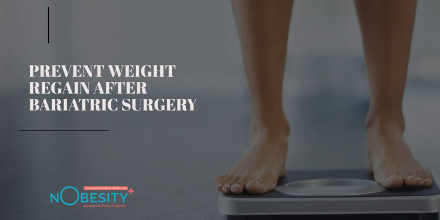 5 SIMPLE STEPS TO PREVENT WEIGHT REGAIN AFTER BARIATRIC SURGERY