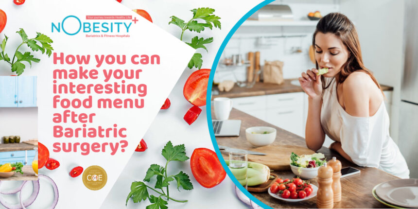 How you can make your interesting food menu after Bariatric surgery??