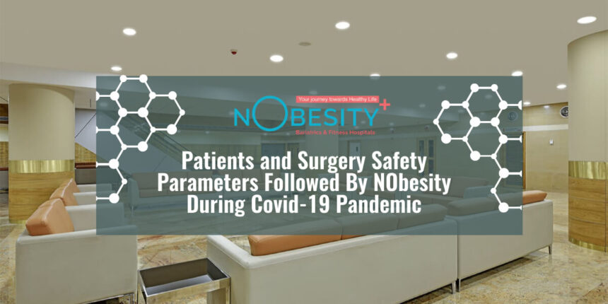 Patients and Surgery Safety Parameters Followed By NObesity During Covid-19 Pandemic