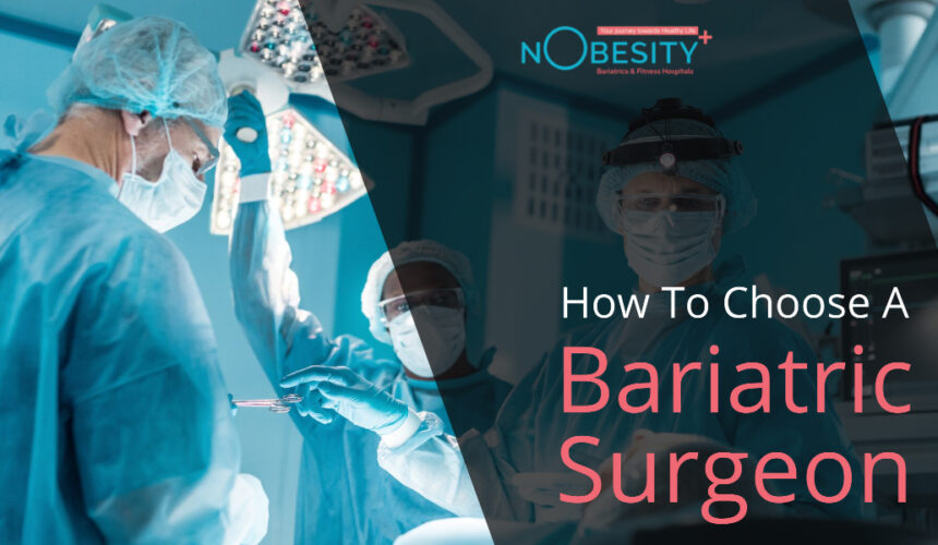 How to Choose A Bariatric Surgeon in India?