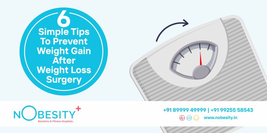 6 Simple Tips to Prevent Weight Gain After Weight Loss Surgery